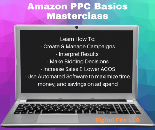 Amazon PPC Basics Course by Digital Fire LLC